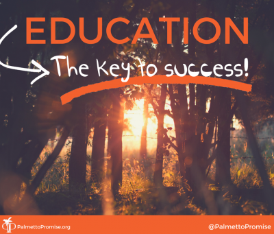 Education Is The Key To Success - Palmetto Promise Institute